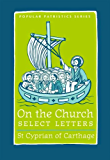 On the Church: Select Letters (Popular Patristics Series Book 33) (English Edition)