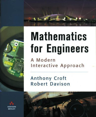 Mathematics for Engineers: A Modern Interactive Approach by Dr Anthony Croft (1999-03-04)