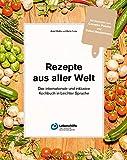 Rezepte aus aller Welt: das internationale und inklusive Kochbuch in Leichter Sprache - Astrid Weißer, Martin Focke