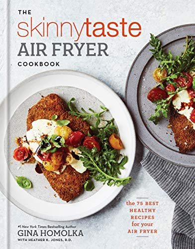 The Skinnytaste Air Fryer Cookbook: The 75 Best Healthy Recipes for Your Air Fryer (English Edition)