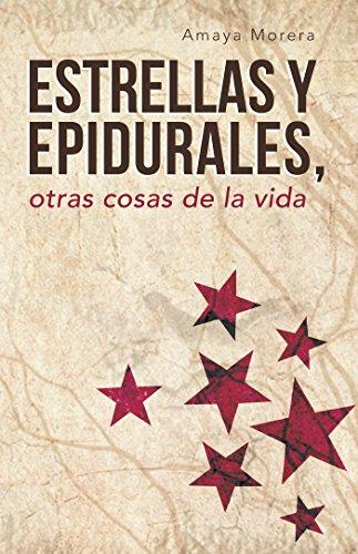 Estrellas Y Epidurales, Otras Cosas De La Vida por Amaya Morera