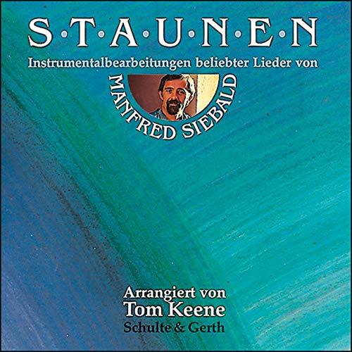 Staunen - Instrumentalbearbeitungen beliebter Lieder von Manfred Siebald