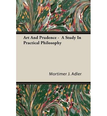 Art And Prudence - A Study In Practical Philosophy (Paperback) - Common