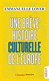 Une brève histoire culturelle de l'Europe (Champs Histoire) (French Edition)