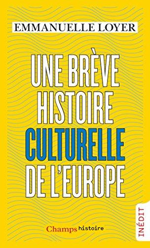 Une brève histoire culturelle de l'Europe (Champs Histoire) par Emmanuelle Loyer