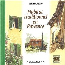 Habitat traditionnel en Provence