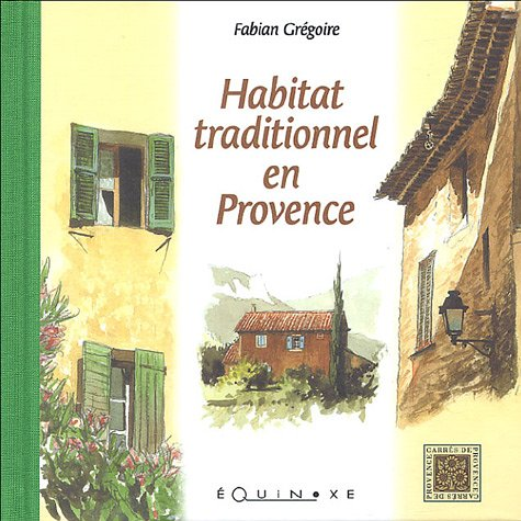 Habitat traditionnel en Provence par Fabian Grégoire