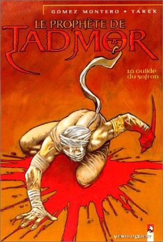 Le prophète de Tadmor, Tome 1 : La guilde du safran