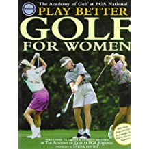 The Academy of Golf at PGA National: Play Better Golf for Women
