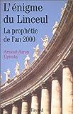L'énigme du Linceul - La prophetie de l'an 2000 - Fayard - 28/01/1998
