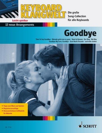 Keyboard Klangwelt: Goodbye! mit Bleistift -- 13 beliebte Melodien u.a. mit TEARS IN HEAVEN und TIME TO SAY GOODBYE für Keyboard leicht arrangiert (Noten/sheet music)