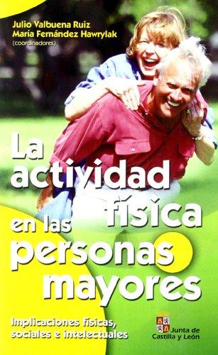 La actividad física en las personas mayores: Implicaciones físicas, sociales e intelectuales