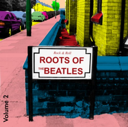 Rock And Roll Roots Of The Beatles Vol 2 (Beatles Rock And Roll Musik)