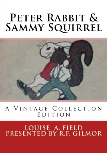 Peter Rabbit & Sammy Squirrel: A Vintage Collection Edition