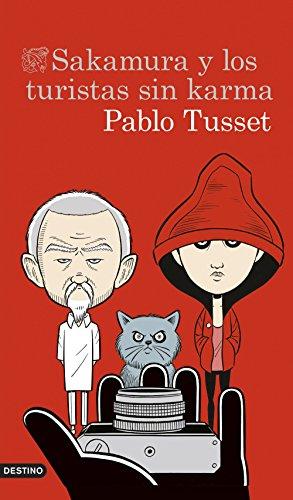 Sakamura y los turistas sin karma (Volumen independiente nº 1) por Pablo Tusset