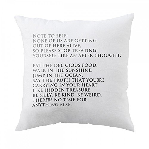 pillow-with-note-to-self-none-of-us-are-getting-out-of-here-alive-so-please-stop-treating-yourself-l