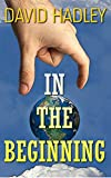 In the Beginning by David Hadley