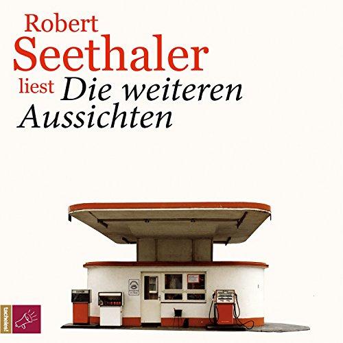 Buchseite und Rezensionen zu 'Die weiteren Aussichten' von Robert Seethaler