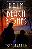 Palm Beach Bones (Charlie Crawford Palm Beach Mysteries Book 4) (English Edition)