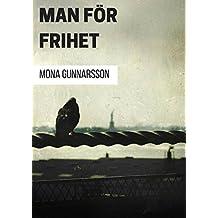 Man för frihet (Swedish Edition)