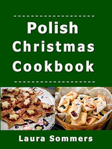 Polish Christmas Cookbook: Recipes for the Holiday Season (Christmas Around the World Book 2) (English Edition)