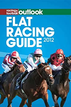 RFO Flat Racing Guide 2012 (Racing & Football Outlook) by [Nick Watts and Dylan Hill]