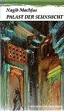 Palast der Sehnsucht - Nagib Machfus