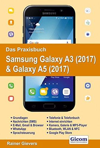 Preisvergleich Produktbild Das Praxisbuch Samsung Galaxy A3 (2017) & Galaxy A5 (2017) - Handbuch für Einsteiger