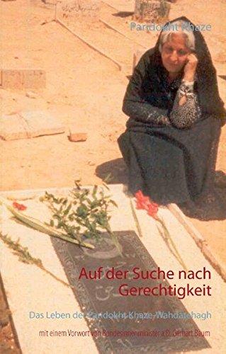 Auf der Suche nach Gerechtigkeit: Das Leben der Paridokht Khaze-Wahdatehagh