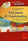 Nel paese di Grammatica. Giochi e attività per la scuola primaria: verbo, aggettivo, nome e altre parti del discorso. Con CD-ROM