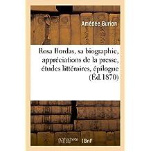 Rosa Bordas, sa biographie, appréciations de la presse, études littéraires, épilogue