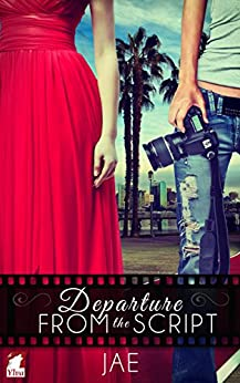Departure from the Script (The Hollywood Series Book 1) (English Edition) von [Jae]