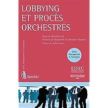 Lobbying et procès orchestrés