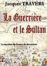 La Guerrière et le Sultan par Travers