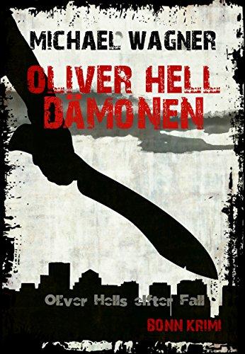 Oliver Hell - Dämonen (Bonn - Krimi: Oliver Hells elfter Fall) -
