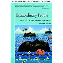 Extraordinary People: Understanding Savant Syndrome by Darold Treffert (2006-02-14)