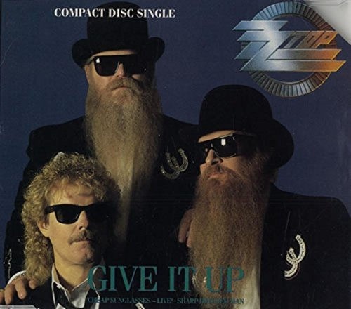 Give it up (plus 'Cheap sunglasses [live]', 'Sharp dressed man', 1990) By ZZ Top (0001-01-01)