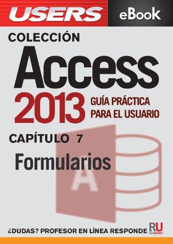 Access 2013: Formularios (Colección Access 2013 nº 7)