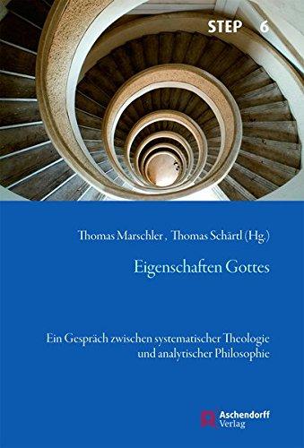 Eigenschaften Gottes: Ein Gespräch zwischen systemtischer Theologie und analytischer Philosophie (Studien zur systematischen Theologie, Ethik und Philosophie)