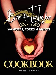Bite at Twilight: Vampires, Forks, and Knives Cookbook by Gina Meyers (2009-05-29)