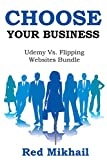 CHOOSE YOUR ONLINE BUSINESS: UDEMY PROFITS vs. FLIPPING WEBSITES (English Edition)