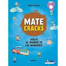 Matecracks ¡Viaje al mundo de los números! 6 años/ Matecracks Journey to the world of numbers! 6 years