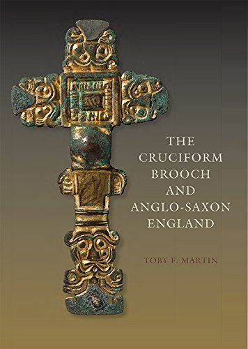 The Cruciform Brooch and Anglo-Saxon England (Anglo-Saxon Studies) by Toby F. Martin (2015-03-19)