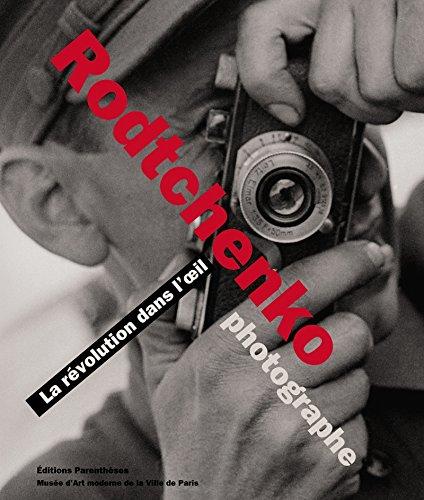 Rodtchenko photographe : La révolution dans l'oeil