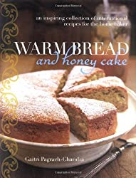 Warm Bread and Honey Cake by Gaitri Pagrach-Chandra (2009-09-07)