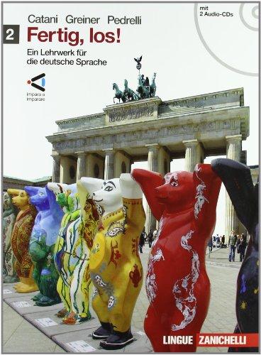 Fertig, los! Ein lehrwerk fur die deutsche spache. Per le Scuole superiori. Con 2 CD Audio. Con espansione online