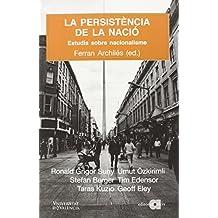 La persistència de la nació: Estudis sobre nacionalisme (El món de les nacions)