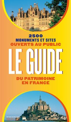 Le Guide du patrimoine en France. 2500 monuments et sites ouverts au public par Collectif