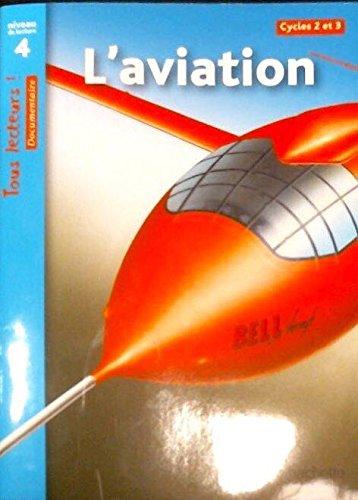L'aviation : Niveau de lecture 4, Cycle 2 et 3