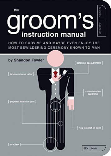 Groom's Instruction Manual: How to Survive and Maybe Even Enjoy the Most Bewildering Ceremony Known to Man (Owner's and Instruction Manual) por Shandon Fowler